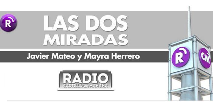 Las dos miradas Radio Castilla La Mancha